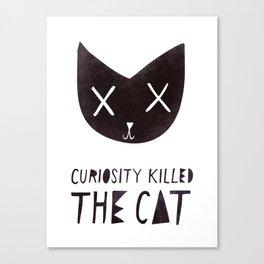 Curiosity killed the cat Canvas Print
