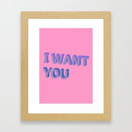 I Want You - Typography Framed Art Print