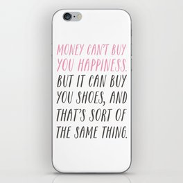 Money Can't Buy You Happiness iPhone Skin