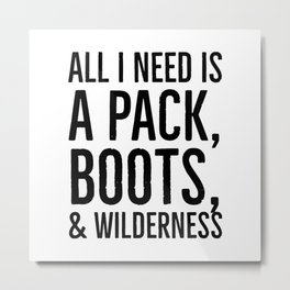 Pack Boots and Wilderness Metal Print