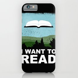 I Want to Read iPhone Case