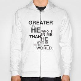 Greater is He Hoody