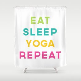 Eat Sleep Yoga Repeat Quote Shower Curtain