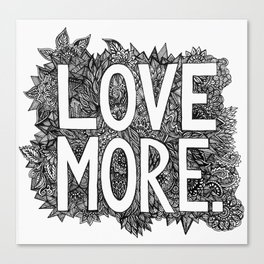 """Love More"" Canvas Print"