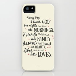 Thank God, every day, quote for inspiration, motivation, overcome, difficulties, typographyw iPhone Case