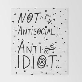NOT Anti-Social Anti-Idiot Throw Blanket