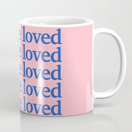 You Are Loved - Pink  Coffee Mug