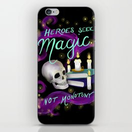 Heroes Seek Magic, Not Monotony iPhone Skin