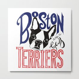 Boston Terriers are a Gas Metal Print