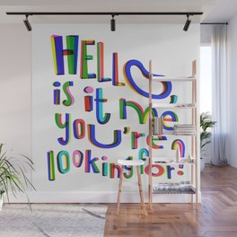 Is it me you're looking for? Wall Mural
