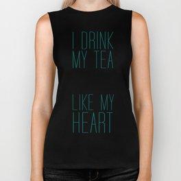 I Drink My Tea Black Like my Heart Biker Tank