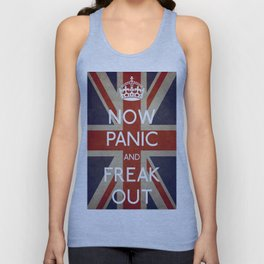 NOW PANIC AND FREAK OUT Unisex Tank Top