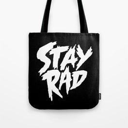 Stay Rad (on Black) Tote Bag