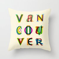 vancouver Throw Pillows featuring Vancouver by Fimbis