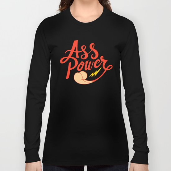Ass Power Long Sleeve T-shirt