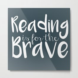 Reading is for the Brave - GREEN Metal Print