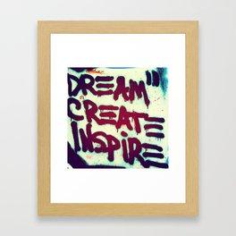 DrEaM CrEaTe InSpIrE Framed Art Print