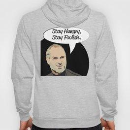 "Steve Jobs ""Stay Hungry,Stay Foolish"" Hoody"
