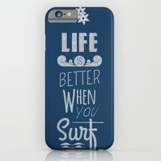 Surf a Better Life Slim Case iPhone 6s