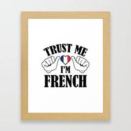Trust Me I'm French Framed Art Print