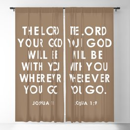 The Lord Your God Will Be With You Wherever You Go. Joshua 1:9 Blackout Curtain