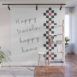 Happy travels, happy home Wall Mural