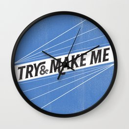 Try and make me Wall Clock