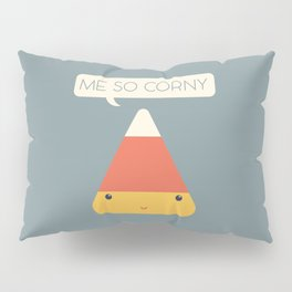 Me So Corny Pillow Sham