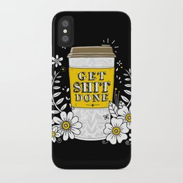 Drink Coffee, Get Shit Done iPhone Case
