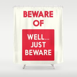 Beware of well just beware, safety hazard, gift ideas, dog, man cave, warning signal, vintage sign Shower Curtain