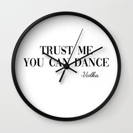 trust me you can dance Wall Clock