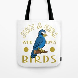 """Perfect for bird lovers like you! Grab this cute and adorable """"Just a Girl Who Loves Birds"""" tee now! Tote Bag"""