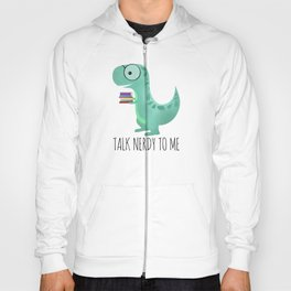 Talk Nerdy To Me Hoody