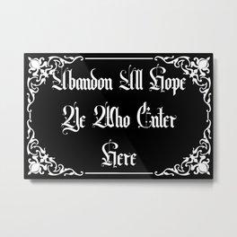 Abandon All Hope Black Version Metal Print