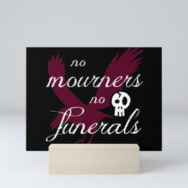 No Funerals Mini Art Print