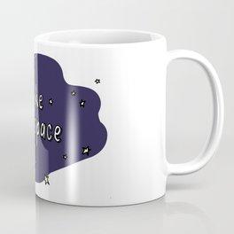 i like my space Coffee Mug