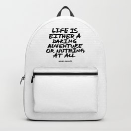 'Life is either a daring adventure or nothing at all' Helen Keller Quote Hand Letter Type Word Black Backpack