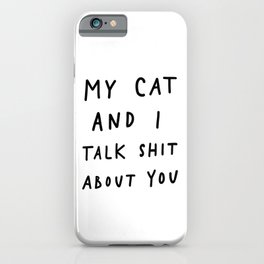 My Cat And I iPhone Case