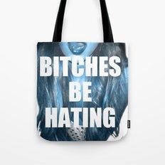 Haters Hate Tote Bag