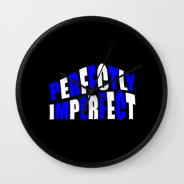 Perfectly imperfect quote Wall Clock