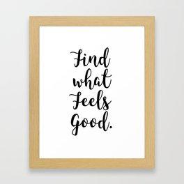 Find What Feels Good, Inspirational Motivational Home Decor, Yoga, Nordic, Scandinavian, Framed Art Print