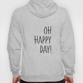 Oh Happy Day Hoody