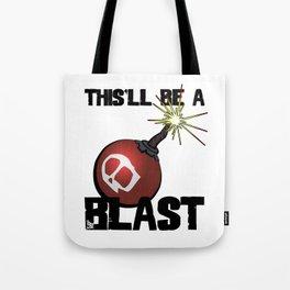 This'll Be A Blast Tote Bag