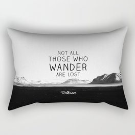 Not All Who Wander Are Lost... Rectangular Pillow