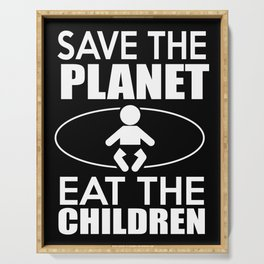 Save the Planet | Eat the Children Serving Tray