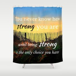 Strength In Adversity wise quote Shower Curtain