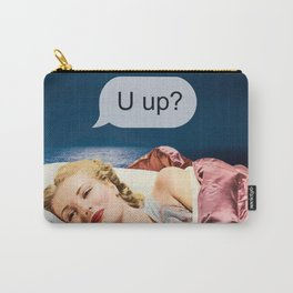 U up? Late night texts Carry-All Pouch