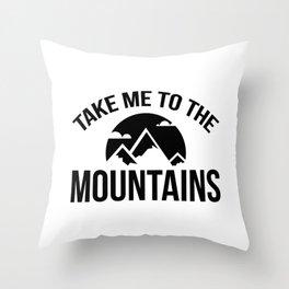 Take Me To The Mountains Throw Pillow