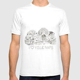 I love you & naps! T-shirt