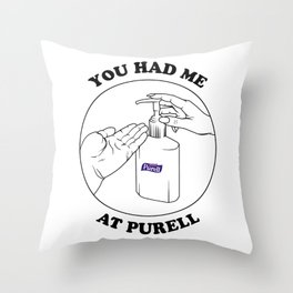 You had me at Purell Throw Pillow